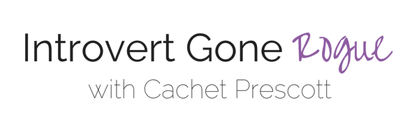 Cachet Prescott | Introvert Gone Rogue